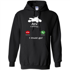 Calling For Hobbies Love Atv Hobby Funny T-shirt Pullover Hoodie 8 oz - WackyTee