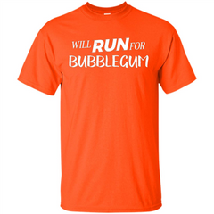 Will Run For Bubblegum T-shirt Custom Ultra Tshirt - WackyTee