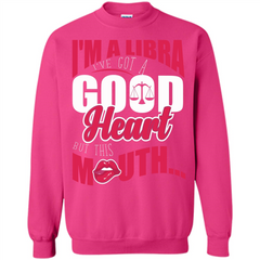 Libra T-shirt Im A Libra Ive Got A Good Heart But This Mouth Printed Crewneck Pullover Sweatshirt 8 oz - WackyTee
