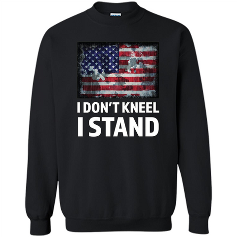 Military T-shirt I Don't Kneel I Stand T-shirt Black / S Printed Crewneck Pullover Sweatshirt 8 oz - WackyTee