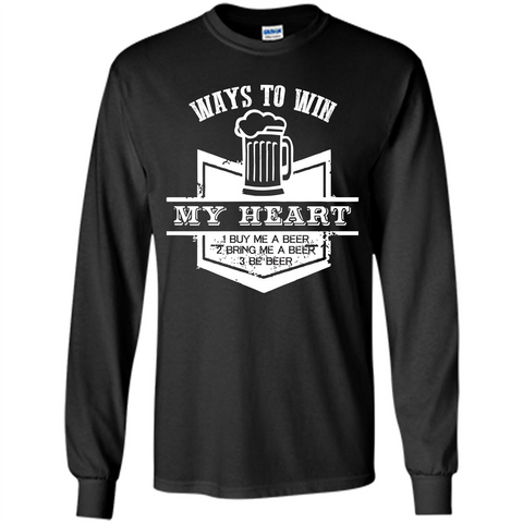 Beer T-shirt Ways To Win My Heart Black / S LS Ultra Cotton Tshirt - WackyTee