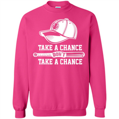 Football T-shirt Take A Chance Don't Take A Chance Printed Crewneck Pullover Sweatshirt 8 oz - WackyTee