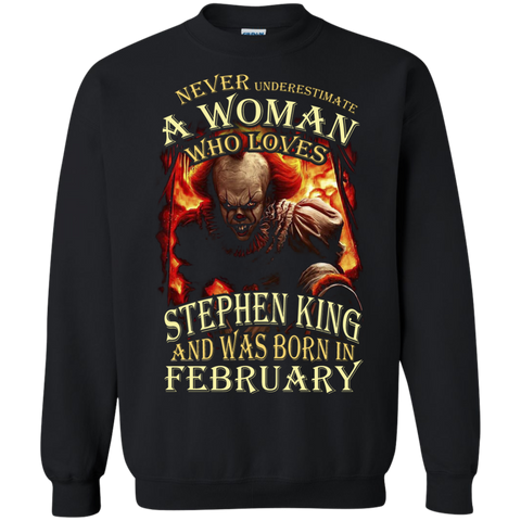 February T-shirt Never Underestimate A Woman Who Loves Stephen King Black / Small Printed Crewneck Pullover Sweatshirt 8 oz - WackyTee