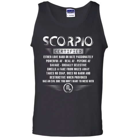 Scorpio Certified Either Love Hard Or Hate Passionately Powerful Af T-shirt Black / Small Tank Top - WackyTee