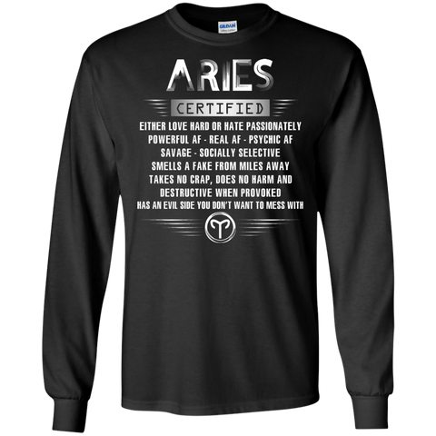 Aries Certified Either Love Hard Or Hate Passionately Powerful Af T-shirt Black / Small LS Ultra Cotton Tshirt - WackyTee