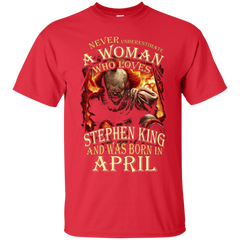 April T-shirt Never Underestimate A Woman Who Loves Stephen King Custom Ultra Tshirt - WackyTee