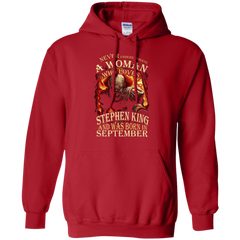 September T-shirt Never Underestimate A Woman Who Loves Stephen King Pullover Hoodie 8 oz - WackyTee