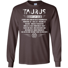 Taurus Certified Either Love Hard Or Hate Passionately Powerful Af T-shirt LS Ultra Cotton Tshirt - WackyTee