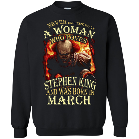 March T-shirt Never Underestimate A Woman Who Loves Stephen King Black / Small Printed Crewneck Pullover Sweatshirt 8 oz - WackyTee