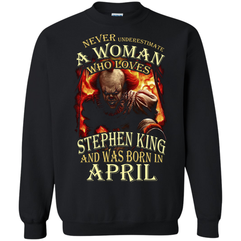 April T-shirt Never Underestimate A Woman Who Loves Stephen King Black / Small Printed Crewneck Pullover Sweatshirt 8 oz - WackyTee