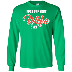 Wife T-shirt Best Freakin' Wife Ever T-shirt LS Ultra Cotton Tshirt - WackyTee