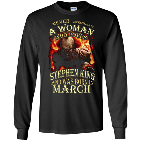 March T-shirt Never Underestimate A Woman Who Loves Stephen King Black / Small LS Ultra Cotton Tshirt - WackyTee