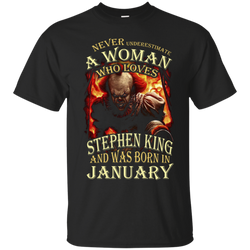 January T-shirt Never Underestimate A Woman Who Loves Stephen King