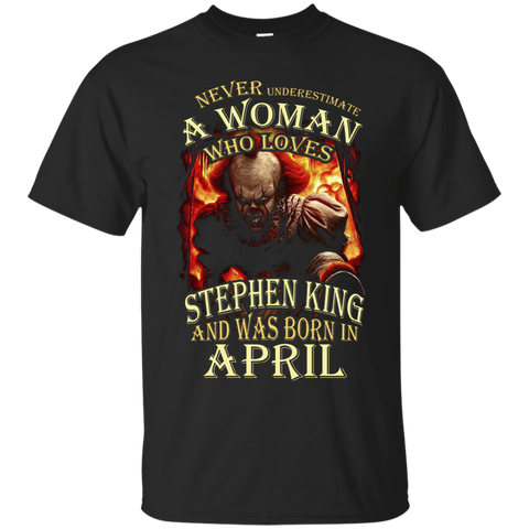 April T-shirt Never Underestimate A Woman Who Loves Stephen King Black / Small Custom Ultra Tshirt - WackyTee