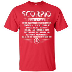 Scorpio Certified Either Love Hard Or Hate Passionately Powerful Af T-shirt Custom Ultra Tshirt - WackyTee