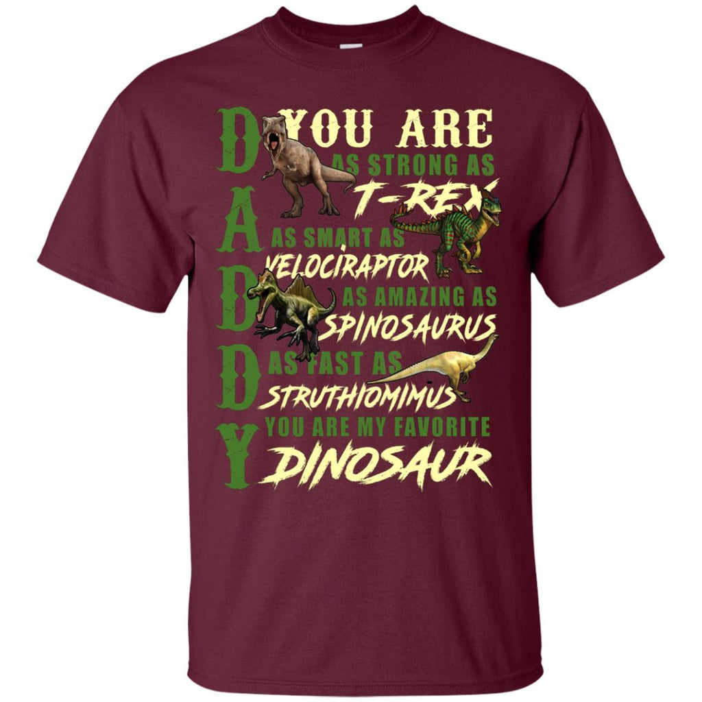 8baf066c5 Daddy You Are My Favorite Dinosaur Shirt For Father_s DayG200 Gildan Ultra  Cotton T-Shirt