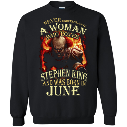 June T-shirt Never Underestimate A Woman Who Loves Stephen King Black / Small Printed Crewneck Pullover Sweatshirt 8 oz - WackyTee