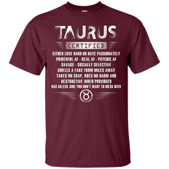 Taurus Certified Either Love Hard Or Hate Passionately Powerful Af T-shirt Custom Ultra Tshirt - WackyTee
