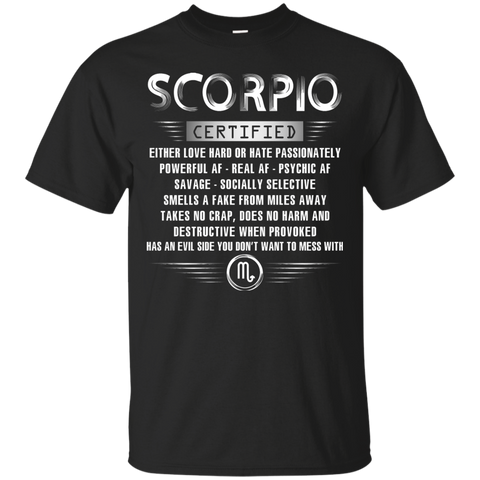 Scorpio Certified Either Love Hard Or Hate Passionately Powerful Af T-shirt Black / Small Custom Ultra Tshirt - WackyTee