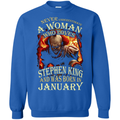 January T-shirt Never Underestimate A Woman Who Loves Stephen King Printed Crewneck Pullover Sweatshirt 8 oz - WackyTee