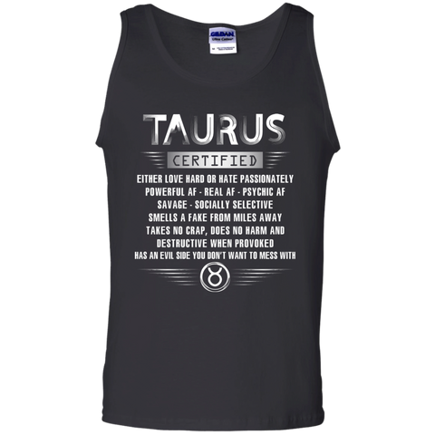 Taurus Certified Either Love Hard Or Hate Passionately Powerful Af T-shirt Black / Small Tank Top - WackyTee