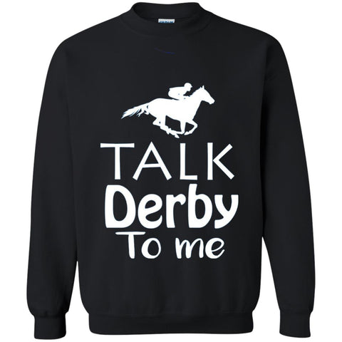 7847f4e40 Talk Derby To Me Funny Derby Horse Racing Festival T-shirt Black / S G180