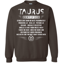 Taurus Certified Either Love Hard Or Hate Passionately Powerful Af T-shirt Printed Crewneck Pullover Sweatshirt 8 oz - WackyTee