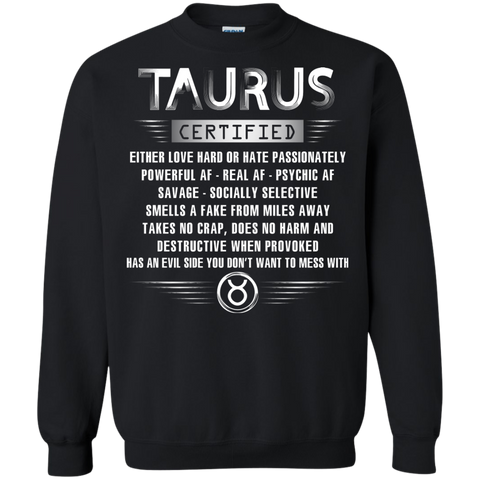 Taurus Certified Either Love Hard Or Hate Passionately Powerful Af T-shirt Black / Small Printed Crewneck Pullover Sweatshirt 8 oz - WackyTee