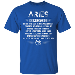 Aries Certified Either Love Hard Or Hate Passionately Powerful Af T-shirt Custom Ultra Tshirt - WackyTee