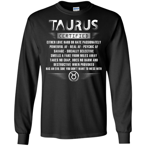 Taurus Certified Either Love Hard Or Hate Passionately Powerful Af T-shirt Black / Small LS Ultra Cotton Tshirt - WackyTee