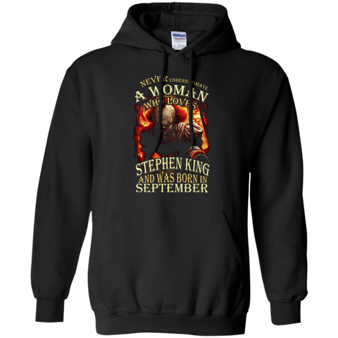 September T-shirt Never Underestimate A Woman Who Loves Stephen King Black / Small Pullover Hoodie 8 oz - WackyTee