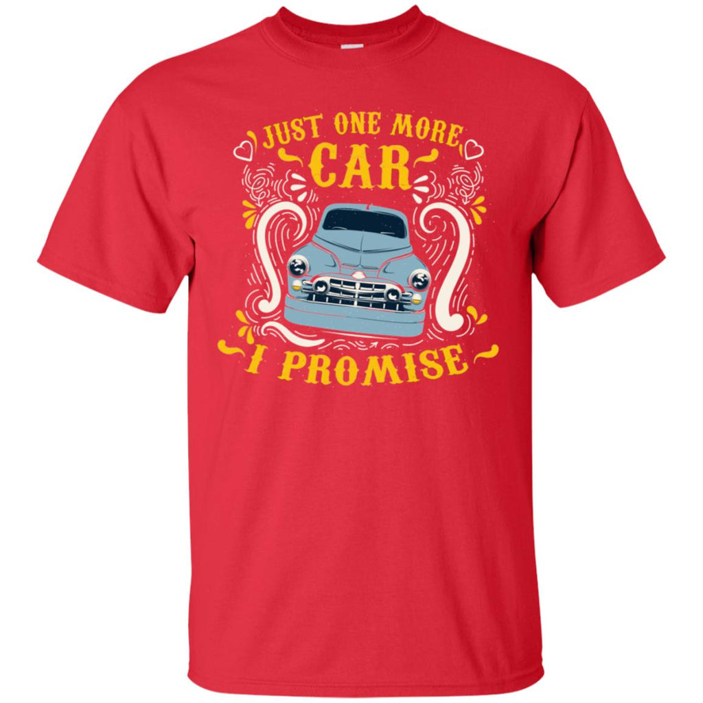 3efd8bb9c Just One More Car I Promise Car Lovers Gift Shirt For Mens Or WomensG200  Gildan Ultra