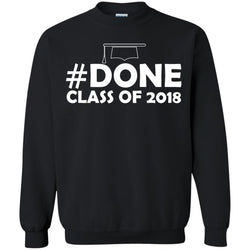#done Class Of 2018 Graduation ShirtG180 Gildan Crewneck Pullover Sweatshirt 8 oz.