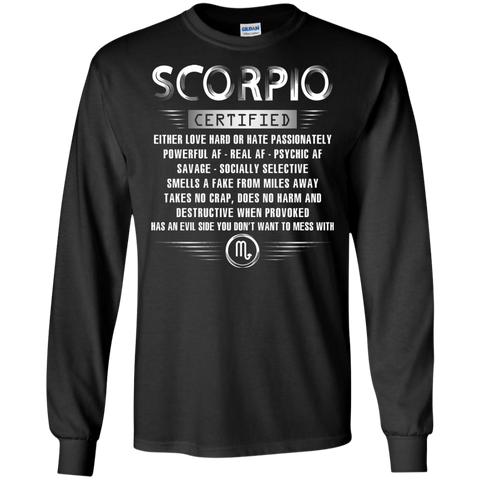 Scorpio Certified Either Love Hard Or Hate Passionately Powerful Af T-shirt Black / Small LS Ultra Cotton Tshirt - WackyTee
