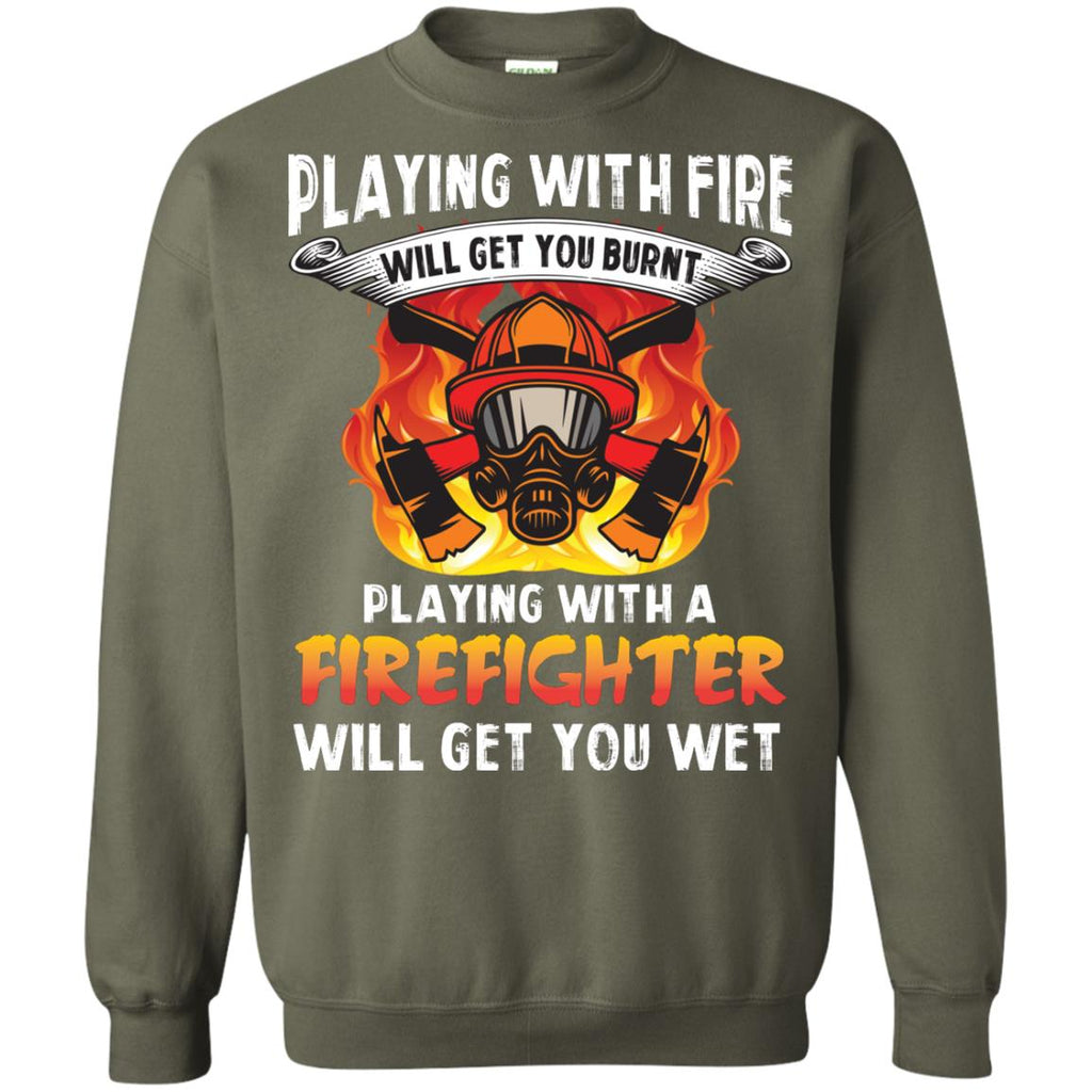 022e5352c Playing With A Firefighter Will Get You Wet Funny Firefighter T-shirt G180  Gildan Crewneck