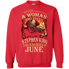 June T-shirt Never Underestimate A Woman Who Loves Stephen King Printed Crewneck Pullover Sweatshirt 8 oz - WackyTee