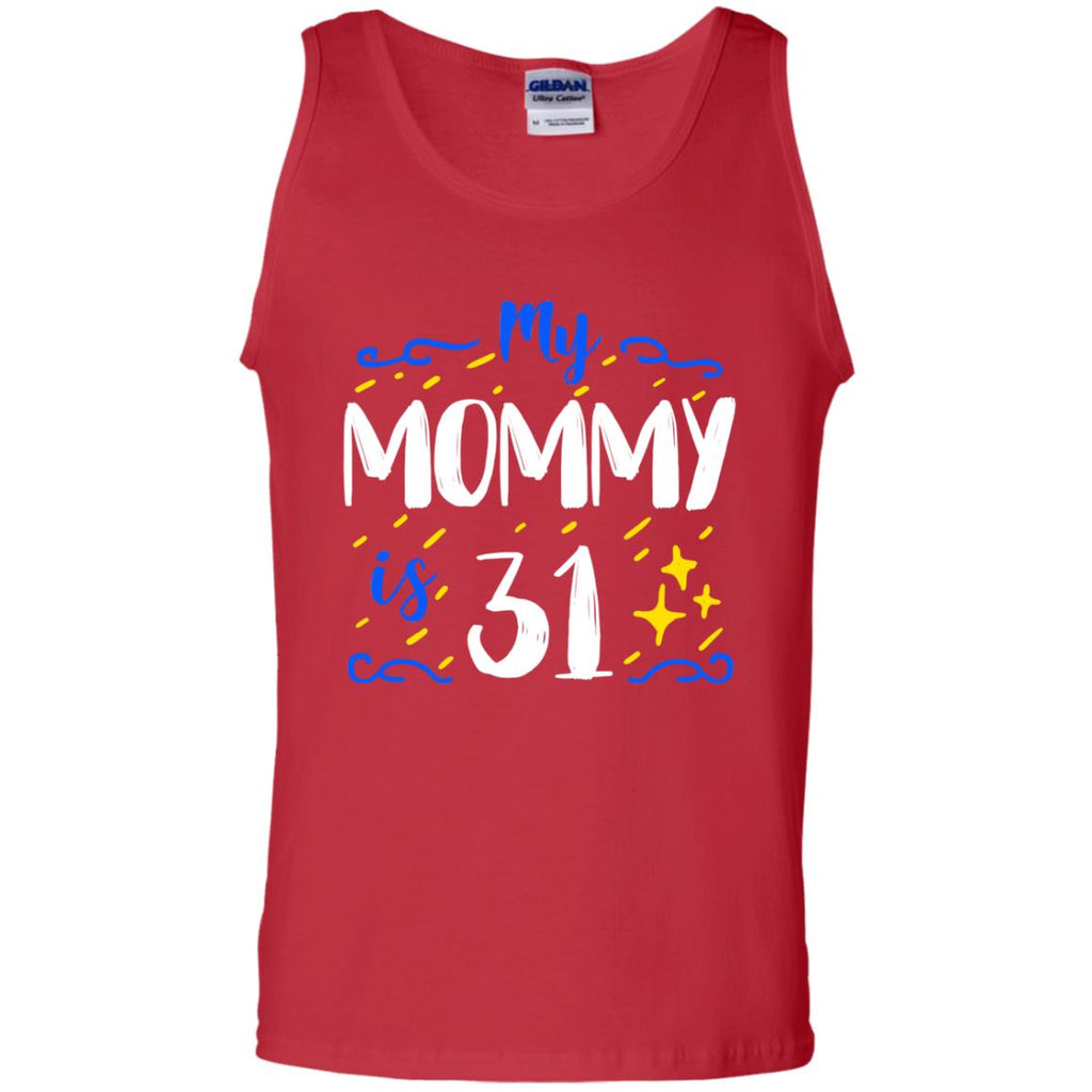 My Mommy Is 31 31st Birthday Shirt For Sons Or DaughtersG220 Gildan 100 Cotton