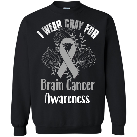 I Wear Gray For Brain Cancer Awareness T-shirt Black / Small Printed Crewneck Pullover Sweatshirt 8 oz - WackyTee