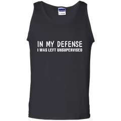 In My Defense I Was Left Unsupervised T-shirt Tank Top - WackyTee