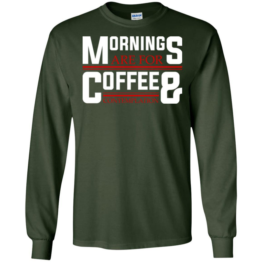 Coffee T Shirt Mornings Are For Coffee And Contemplation
