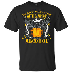 You Know What Rhymes With Camping Alcohol Beer Camping Gift ShirtG200 Gildan Ultra Cotton T-Shirt