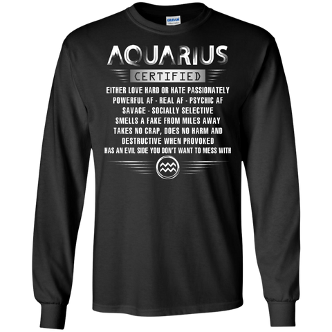 Aquarius Certified Either Love Hard Or Hate Passionately Powerful Af T-shirt Black / Small LS Ultra Cotton Tshirt - WackyTee