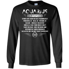 Aquarius Certified Either Love Hard Or Hate Passionately Powerful Af T-shirt LS Ultra Cotton Tshirt - WackyTee