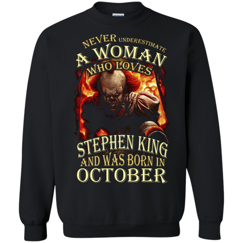 October T-shirt Never Underestimate A Woman Who Loves Stephen King Black / Small Printed Crewneck Pullover Sweatshirt 8 oz - WackyTee