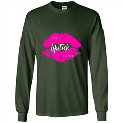 Talk Lipstick To Me T-Shirt LS Ultra Cotton Tshirt - WackyTee