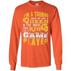 Taurus T-shirt Im A TaurusTreat Me Like A Queen T-shirt LS Ultra Cotton Tshirt - WackyTee
