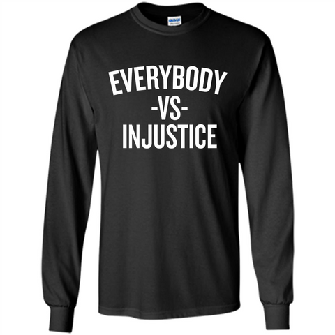 Everybody Vs Injustice Black / S LS Ultra Cotton Tshirt - WackyTee