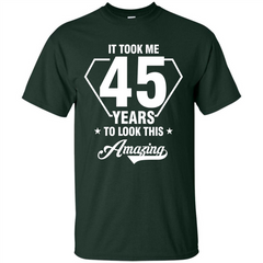 Birthday Gift T-shirt It Took Me 45 Years To Look This Amazing Custom Ultra Tshirt - WackyTee