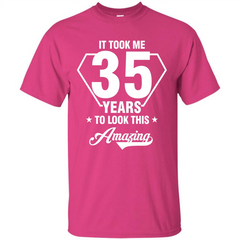 Birthday Gift T-shirt It Took Me 35 Years To Look This Amazing T-shirt Custom Ultra Tshirt - WackyTee