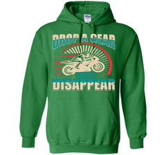 DROP A GEAR AND DISAPPEAR motorcycle racing tshirt t-shirt Pullover Hoodie 8 oz - WackyTee